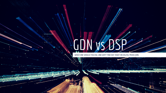 GDN (Google Display Network) vs DSPs (Demand Side Platforms)